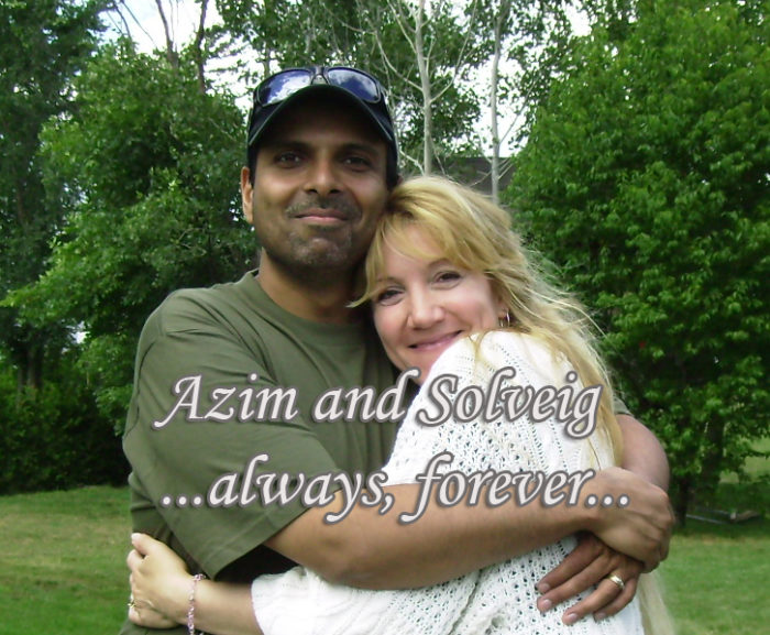 Azim and Solveig Keshavjee, always and forever...